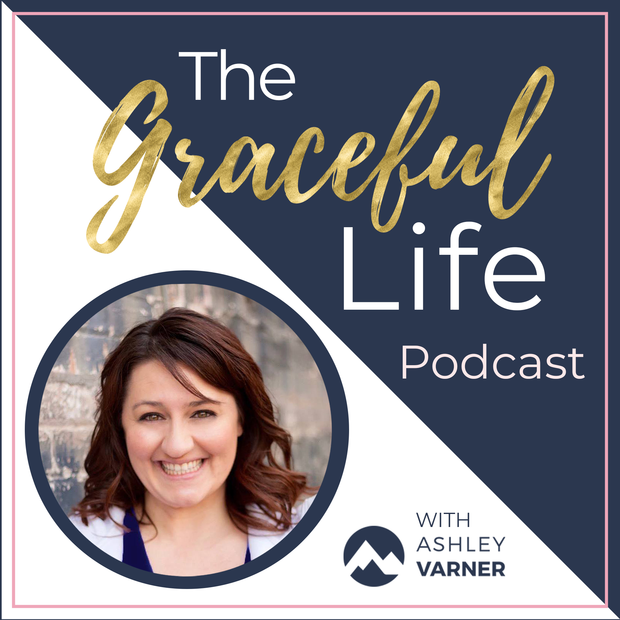 The Graceful Life with Ashley Varner show art