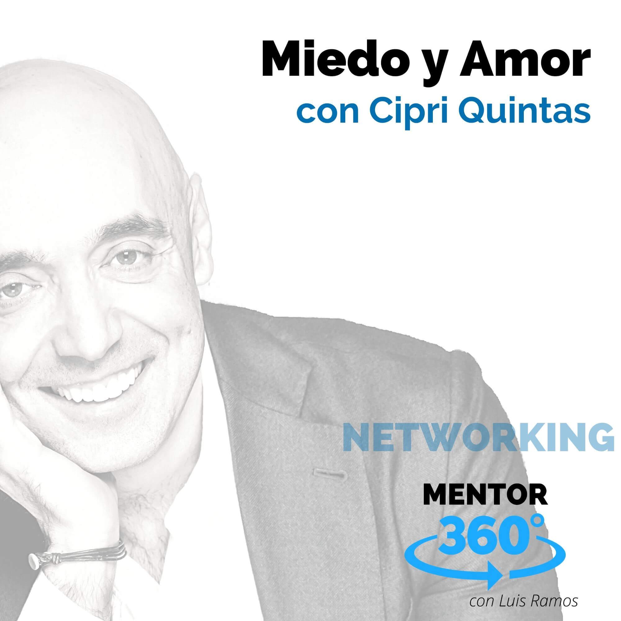 Miedo y Amor, con Cipri Quintas - NETWORKING