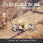 Artwork for On the push & pull (and what I'd love to burn)