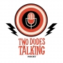 Artwork for Two Dudes Talking - Episode 27