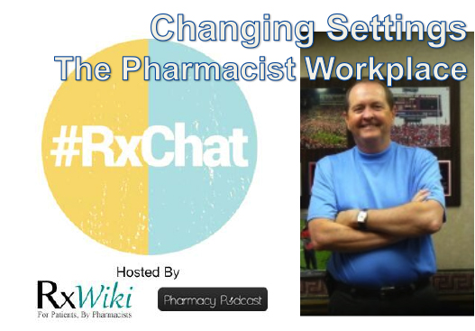 Pharmacy Podcast Episode 138 Changing Settings: The Pharmacist Workplace