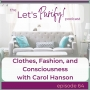 Artwork for 64: Clothes, Fashion, and Consciousness with Carol Hanson