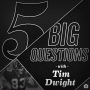 Artwork for 5 Big Questions with Tim Dwight