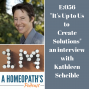 """Artwork for E056- """"It's Up to Us to Create Solutions""""- an interview with Kathleen Scheible"""