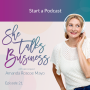 Artwork for Ep. 21 - Start a Podcast with Amanda Roscoe Mayo