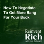 Artwork for How To Negotiate To Get More Bang For Your Buck