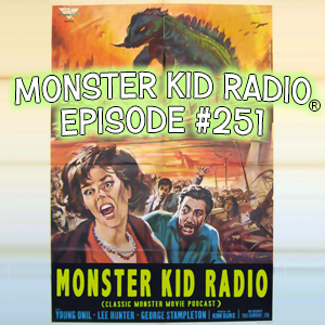 Monster Kid Radio #251 - Yongary and Stephen D. Sullivan