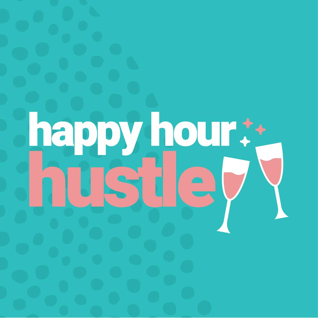 Happy Hour Hustle show art