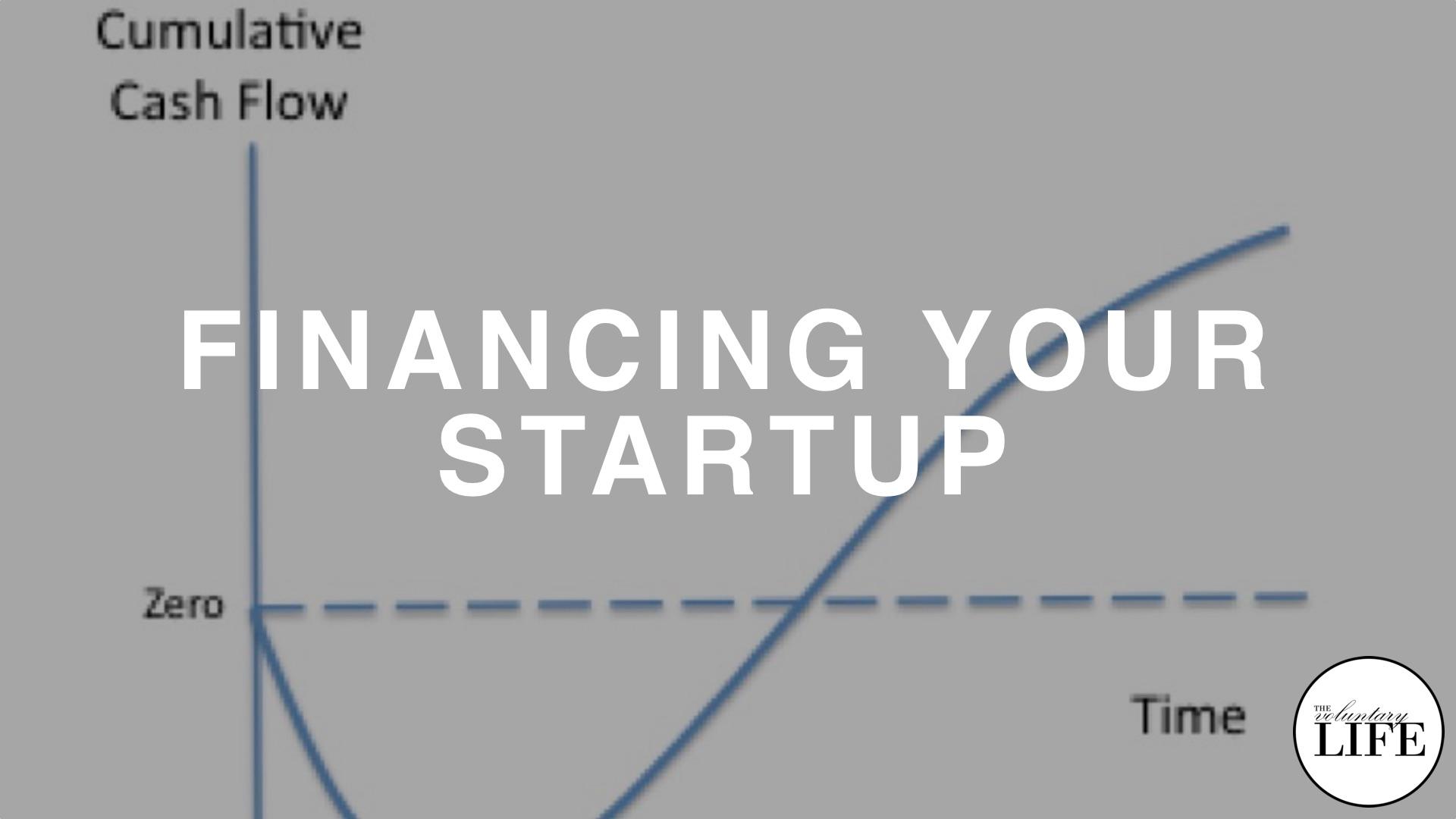 55 Entrepreneurship Part 9: Financing Your Startup