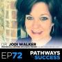 Artwork for 72: Simple Abundance - Dr. Jodi Walker - Professional Certified Life Coach & Trainer
