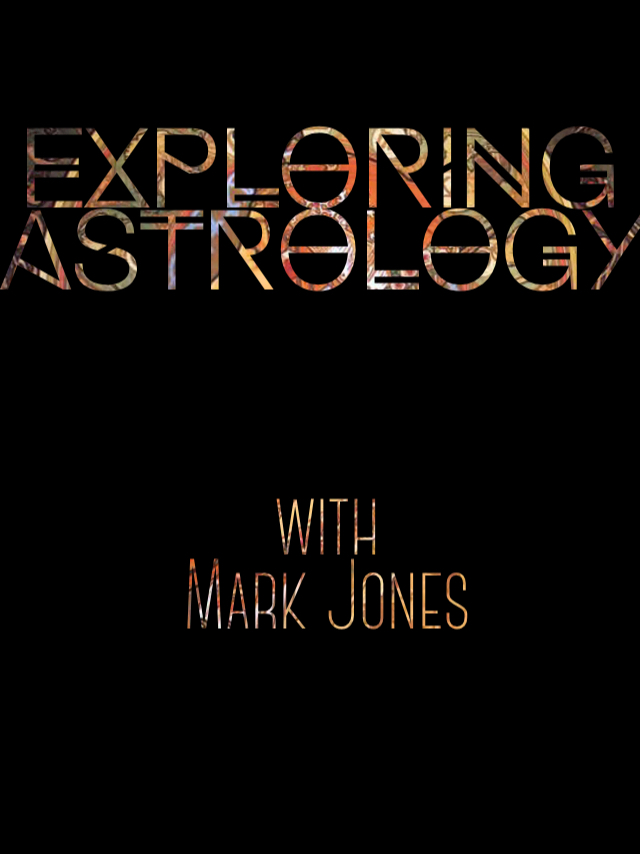Exploring Astrology with Mark Jones Part II