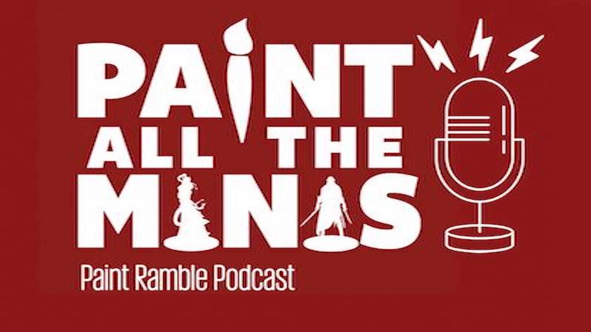 Paint All The Minis Paint Ramble show art