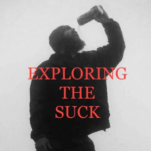 Exploring The Suck Podcast