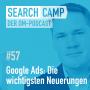 Artwork for Die wichtigsten Neuerungen bei Google Ads – und was bei Shopping passiert [Search Camp Episode 57]