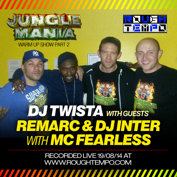 Remarc / Mc Fearless / Inter / Dj Twista - Jungle Mania Show on Rough Tempo August 2014