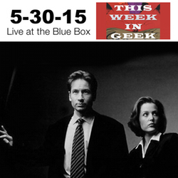 This Week in Geek 5-30-15 Live at the Blue Box