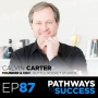 Artwork for 87: Finding Purpose, Discovering Values and Loving What You Do - Calvin Carter - Founder & CEO of Bottle Rocket Studios
