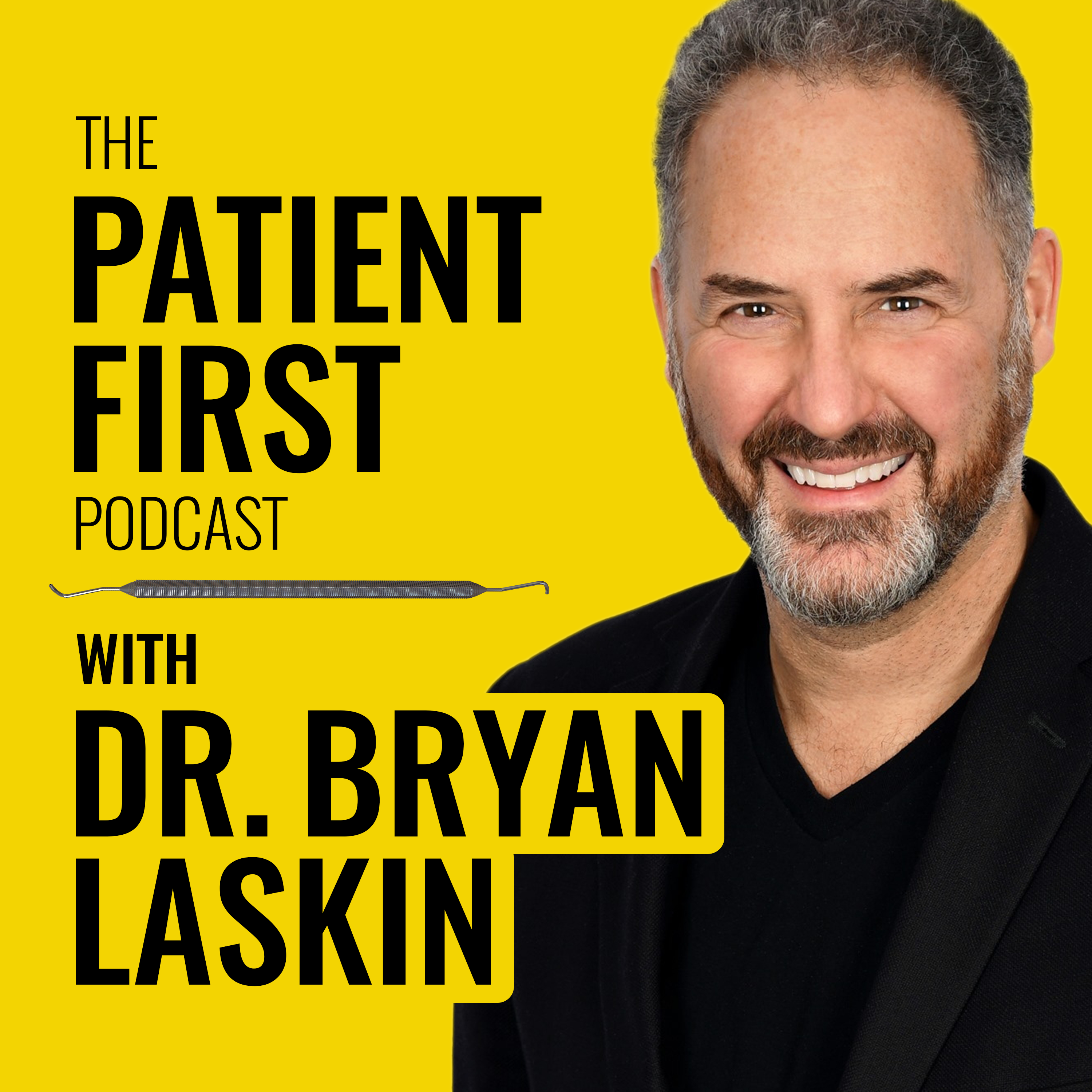 The Patient First Podcast with Dr. Bryan Laskin show art
