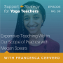 Artwork for 39:  Expansive Teaching Within Our Scope of Practice with Megan Spears
