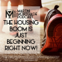Artwork for The Housing Boom is just Beginning right NOW!