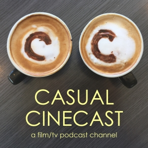 Casual Cinecast: Blockbuster Movies to Criterion & Classic Film