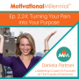 Artwork for 2.24: Turning Your Pain into Your Purpose with Daniela Plattner
