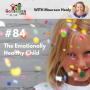 Artwork for TNC 084: The Emotionally Healthy Child with Maureen Healy
