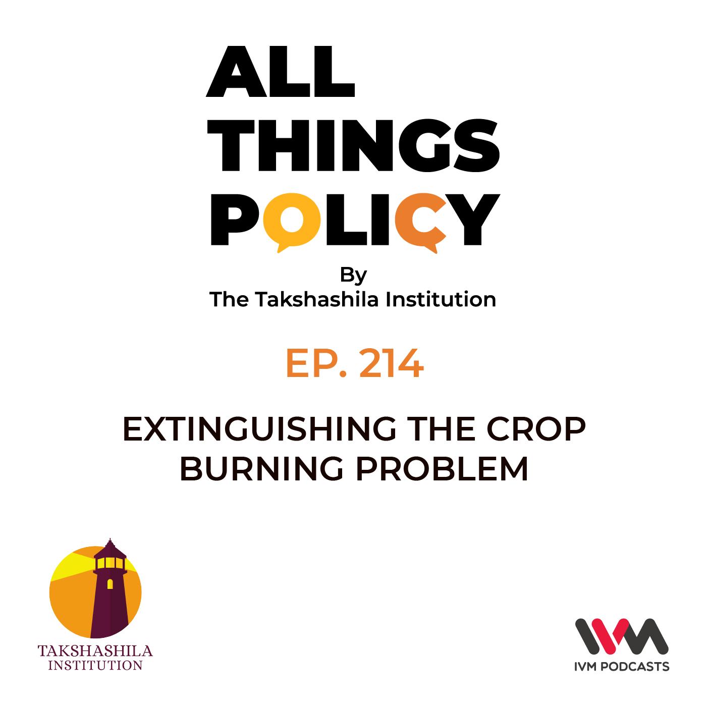 Ep. 214: Extinguishing the Crop Burning Problem