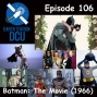 Artwork for The Earth Station DCU Episode 106 – Batman: The Movie (1966)