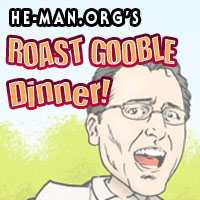 Episode 052 - He-Man.org's Roast Gooble Dinner