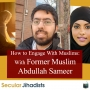 Artwork for EP73: How to Engage With Muslims: With Former Muslim Abdullah Sameer