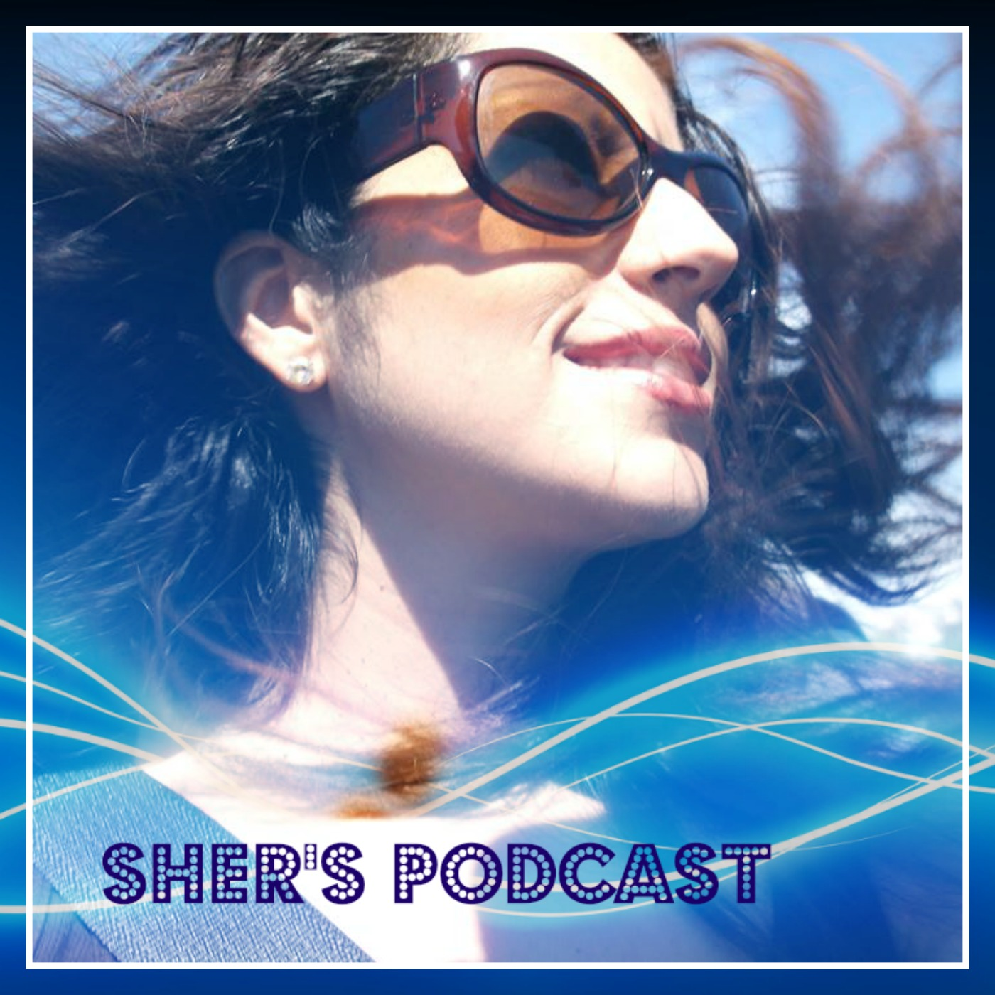 Sher's podcast