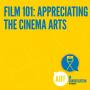 Artwork for Film 101: Appreciating the Cinema Arts