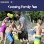 Artwork for #10 - Keeping Family Fun