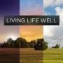 Artwork for Living Life Well - 'Getting Started' (John 10:10)