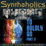 Artwork for Synthaholics Episode 142: To Boldly Go When the Train Stops with Kipleigh Brown, Lisa Hansell and James Kerwin