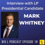 Artwork for Interview with LP Presidential Candidate Mark Whitney - BL018