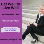 Artwork for Eat Well to Live Well with Heather Lentz