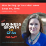 Artwork for 058 How Setting Up Your Ideal Week Saves You Time with Billie Anne Grigg