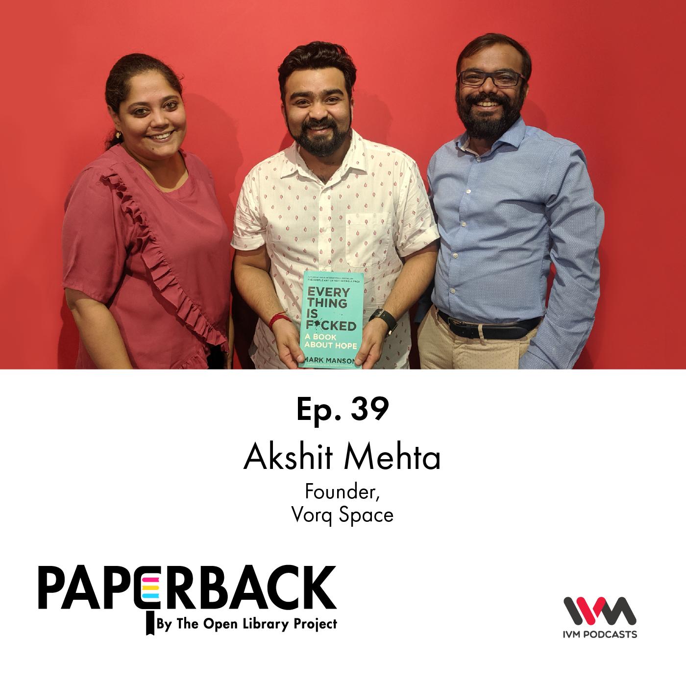 Ep. 39: Akshit Mehta