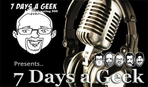 7 Days a Geek 101