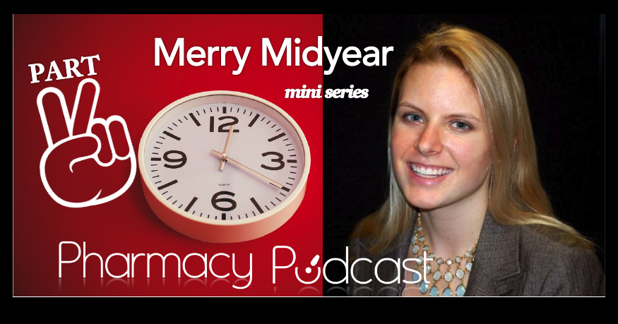 Merry Mid-Year Part 2 - Pharmacy Podcast Episode 359