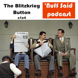 s1e4 The Blitzkrieg Button
