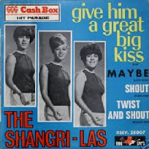 The Shangri-Las - Give Him A Great Big Kiss - Time Warp Radio Song of The Day (3/24/16)