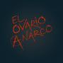 Artwork for El Ovario Anarco - Ivanna Aguilera