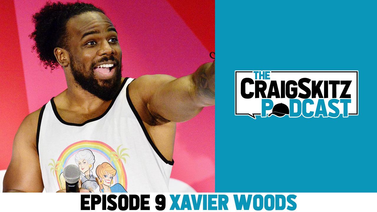 Episode 9 - WWE's Xavier Woods
