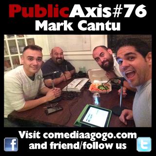 Public Axis #76: Mark Cantu
