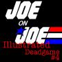 Artwork for Joe on Joe Illustrated: Snake Eyes Deadgame #4