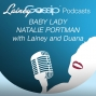 Artwork for Show Your Work Podcast: Baby Lady Natalie Portman