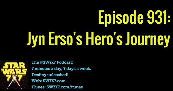 931: Jyn Erso's Hero's Journey
